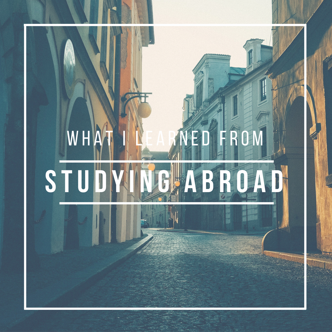 What I Learned From Studying Abroad