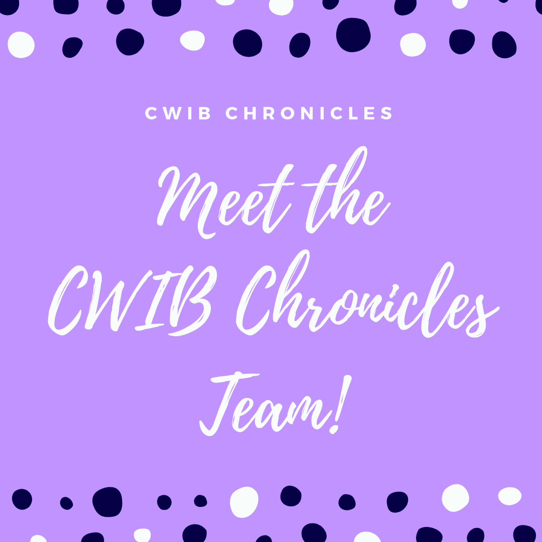 Meet the CWIB Chronicles Team